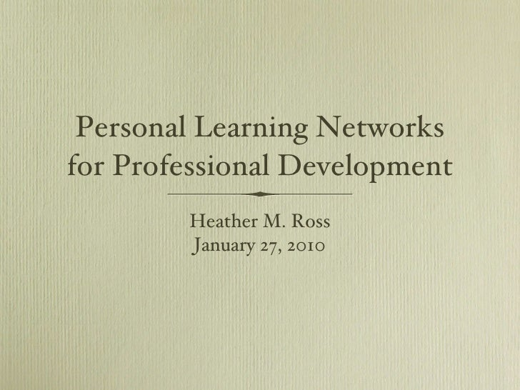 Personal Learning Networks for Professional Development