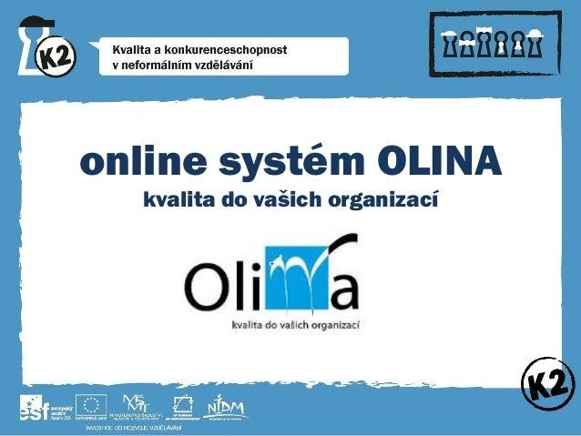 online systém OLINA kvalita do vašich organizací