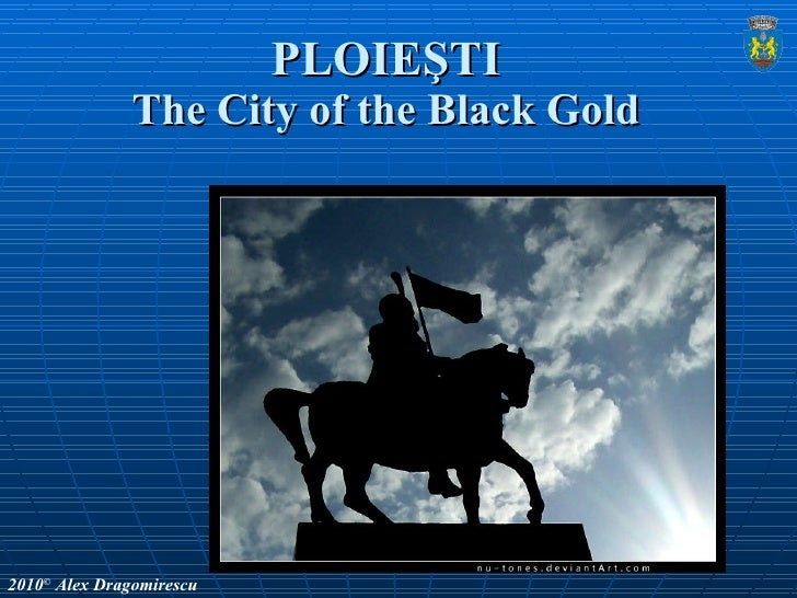 PLOIEŞTI The City of the Black Gold 2010 ©  Alex Dragomirescu