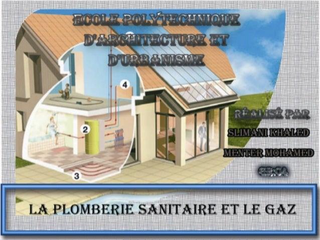 Plomberie sanitaire et le gaz EPAU /Gr:04 Plan de travail 1 . Introduction 2. Différents types de tuyauteries et de matéri...