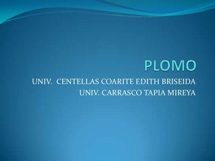 UNIV. CENTELLAS COARITE EDITH BRISEIDA           UNIV. CARRASCO TAPIA MIREYA