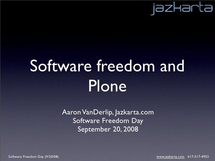Software freedom and                     Plone                                  Aaron VanDerlip, Jazkarta.com             ...