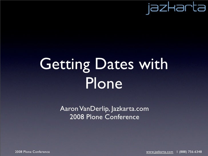 Getting Dates with Plone - Plone Conference 2008