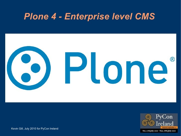 Plone 4 - Enterprise level CMS  Kevin Gill