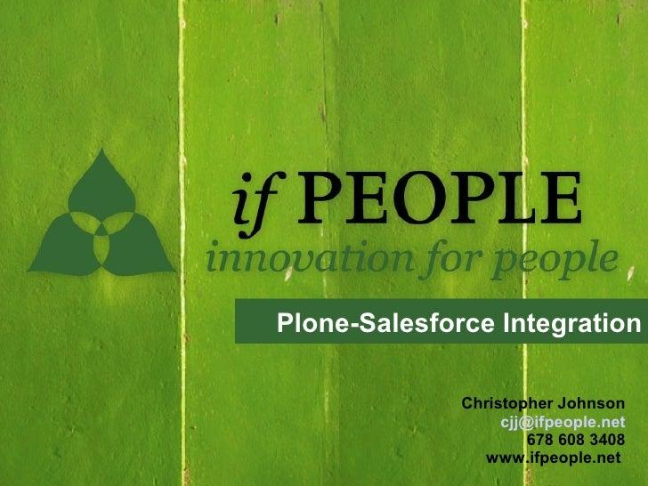Plone-Salesforce Integration                Christopher Johnson                    cjj@ifpeople.net                       ...