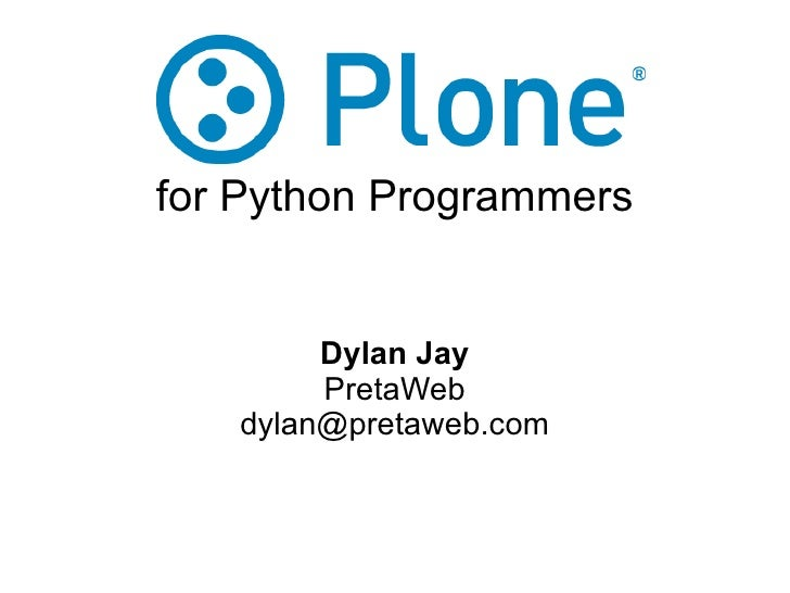 for Python Programmers Dylan Jay PretaWeb [email_address]
