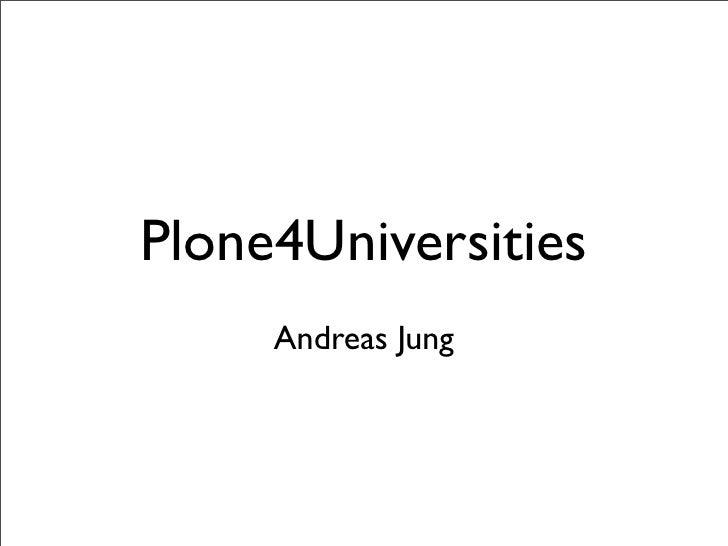 Plone4Universities      Andreas Jung