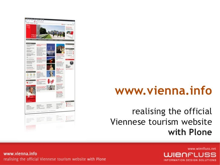 www.vienna.info     realising the officialViennese tourism website               with Plone