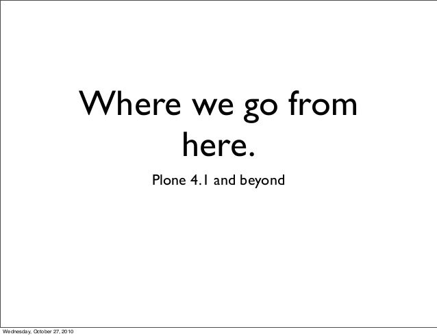 Plone Conference 2010 – Where we go from here
