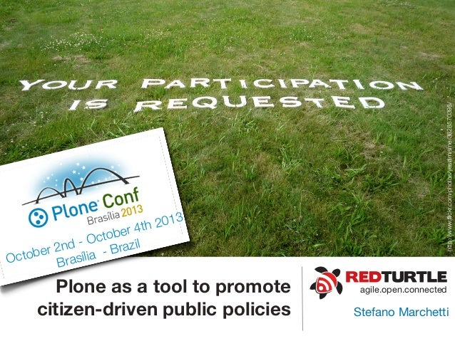 agile.open.connectedPlone as a tool to promote citizen-driven public policies Stefano Marchetti October 2nd - October 4th ...