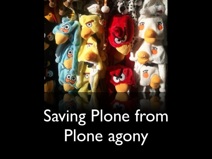 Saving Plone from Plone agony