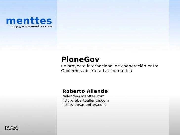 menttes http:// www.menttes.com                               PloneGov                           un proyecto internacional...