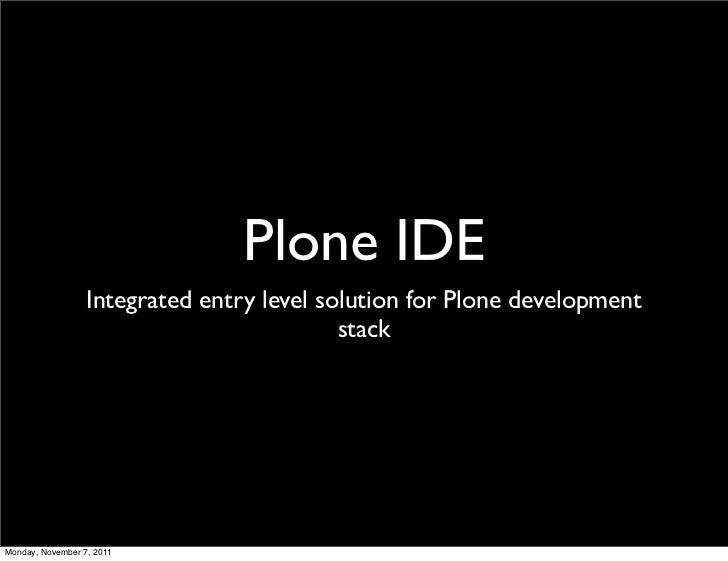 Plone IDE - the future of Plone development