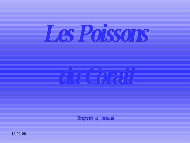 Les Poissons du Corail Temporisé  et  musical