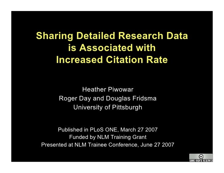 Sharing Detailed Research Data       is Associated with    Increased Citation Rate                Heather Piwowar        R...