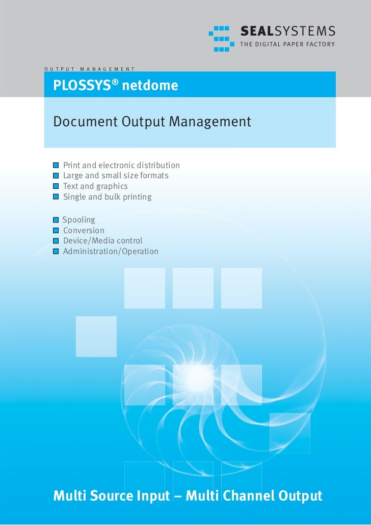 O U T P U T   M A N A G E M E N T      PLOSSYS® netdome     Document Output Management        Print and electronic distrib...