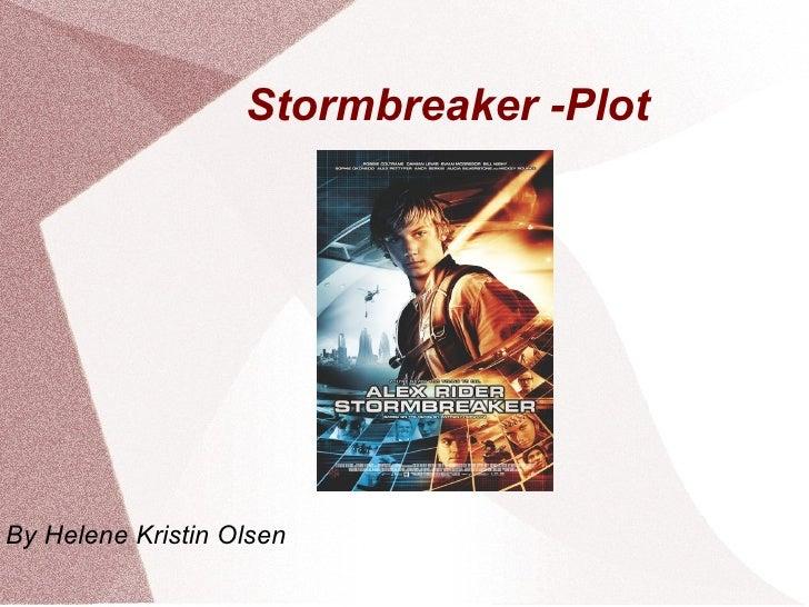 Stormbreaker -Plot <ul>By Helene Kristin Olsen </ul>