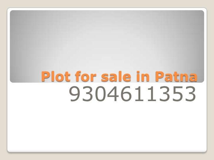 Plot for sale in Patna   9304611353