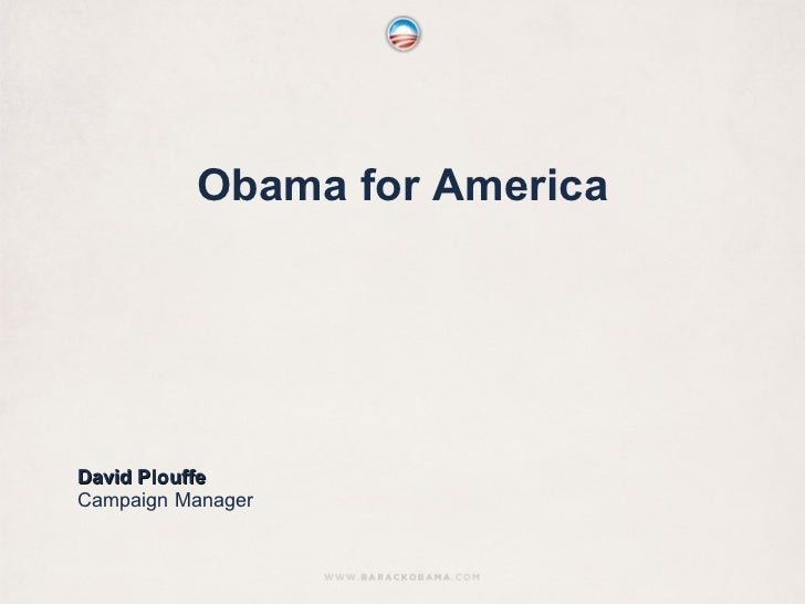 Obama for America David Plouffe Campaign Manager