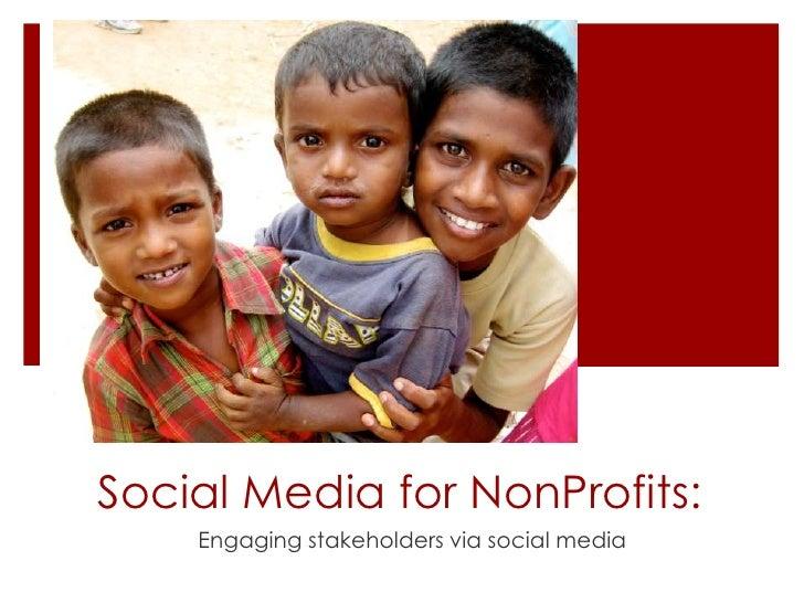 Social Media for NonProfits:    Engaging stakeholders via social media