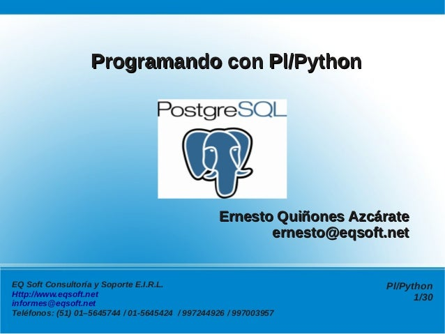 Programando con Pl/Python                                                 Ernesto Quiñones Azcárate                       ...