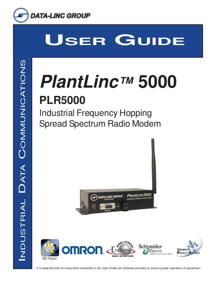 USER GUIDEINDUSTRIAL DATA COMMUNICATIONS                                   PlantLinc™ 5000                                ...