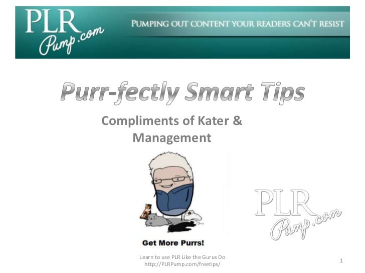 Compliments of Kater &    Management     Learn to use PLR Like the Gurus Do                                          1    ...