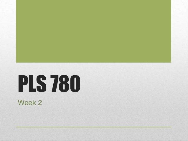 Pls780 week 2
