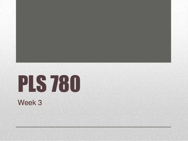 PLS 780 Week 3