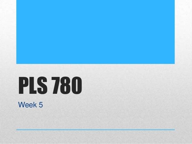 PLS 780 Week 5