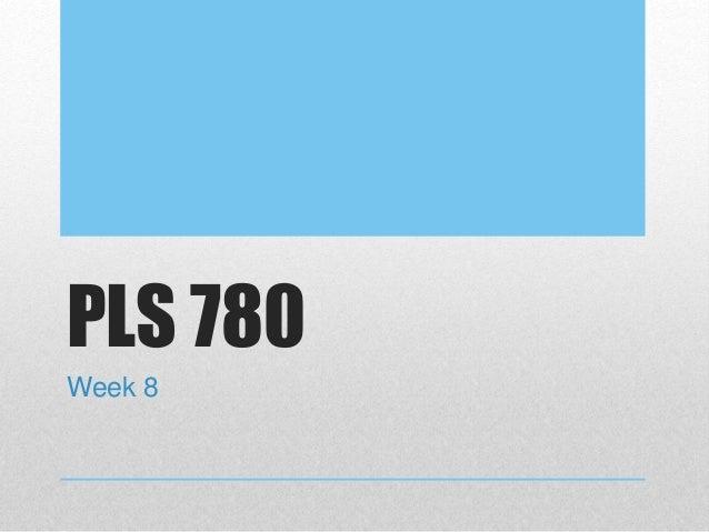 Pls 780 week 8