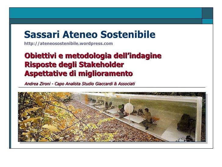 Sassari Ateneo Sostenibile http://ateneosostenibile.wordpress.com   Obiettivi e metodologia dell'indagine Risposte degli S...