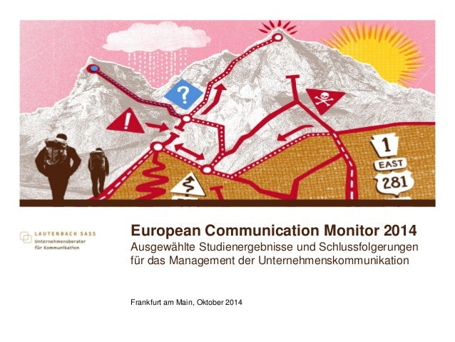 European Communication Monitor 2014 Ausgewählte Studienergebnisse und Schlussfolgerungen für das Management der Unternehme...
