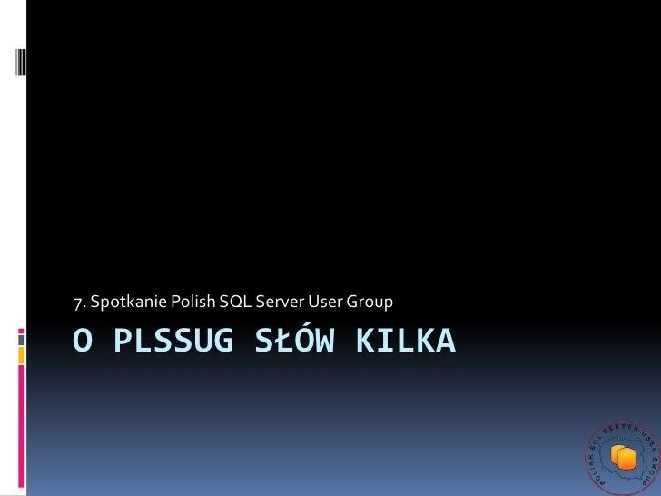 7th Meeting of PLSSUG - Keynote