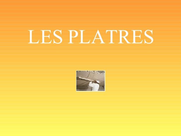 LES PLATRES