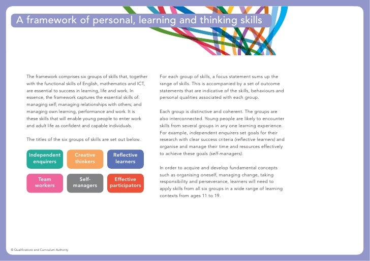 A framework of personal, learning and thinking skills                The framework comprises six groups of skills that, to...