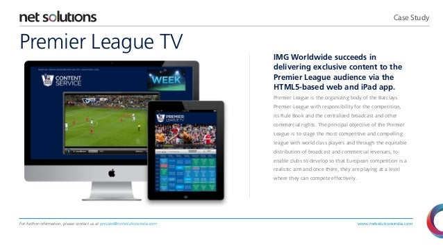 Case Study  Premier League TV  IMG Worldwide succeeds in delivering exclusive content to the Premier League audience via t...