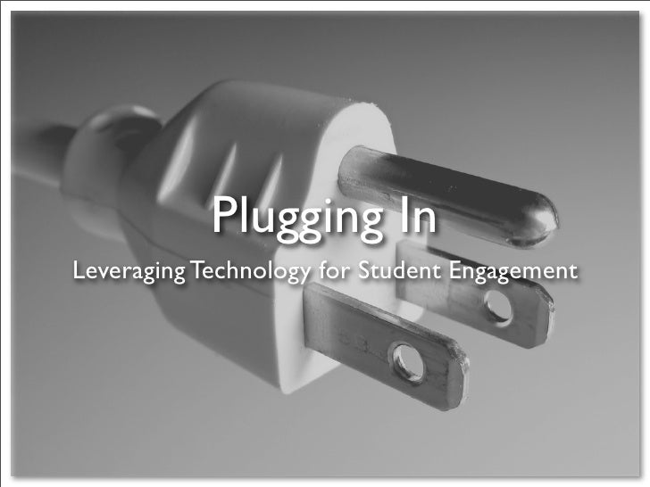 Plugging in: Leveraging Technology For Engagement