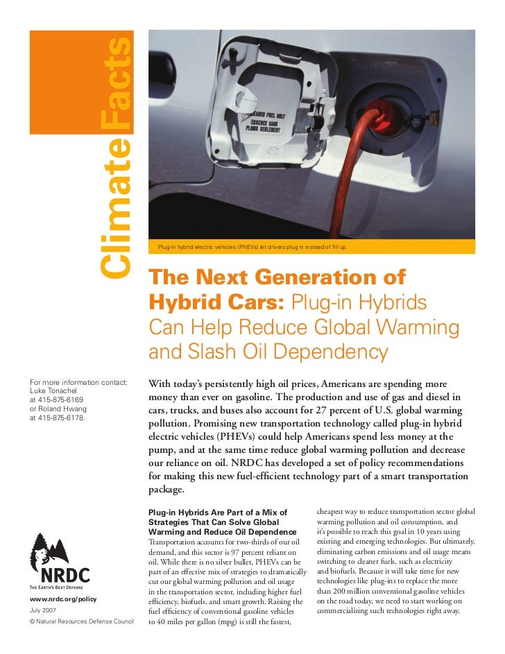 Climate Facts                                         Plug-in hybrid electric vehicles (PHEVs) let drivers plug in instead...