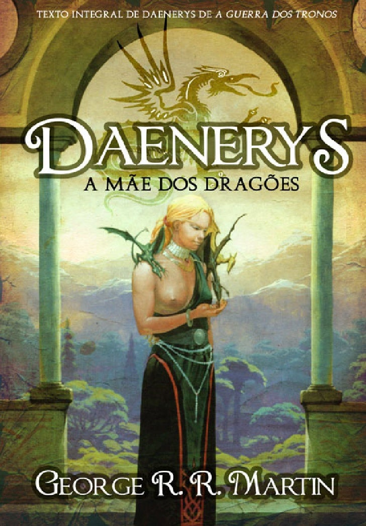 Daenerys - A Mãe dos dragãoes