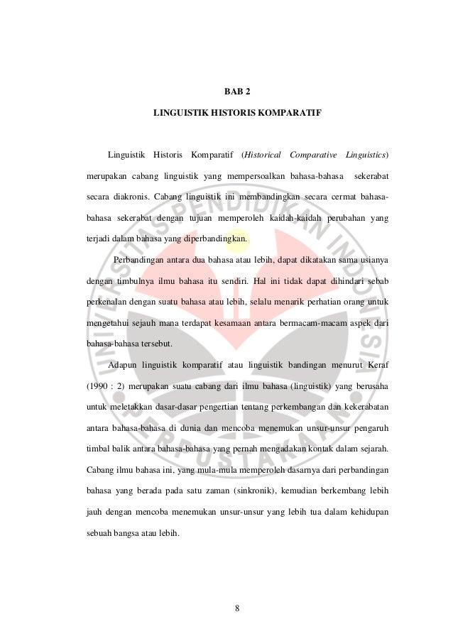 8 BAB 2 LINGUISTIK HISTORIS KOMPARATIF Linguistik Historis Komparatif (Historical Comparative Linguistics) merupakan caban...