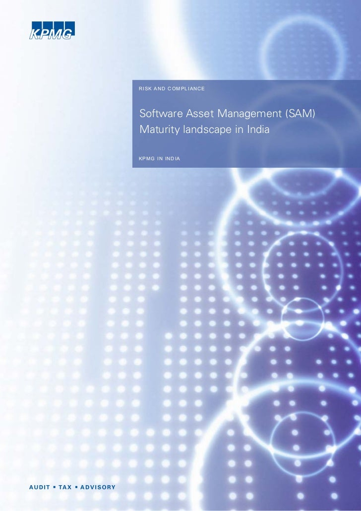 RISK AND COMPLIANCESoftware Asset Management (SAM)Maturity landscape in IndiaKPMG IN INDIA
