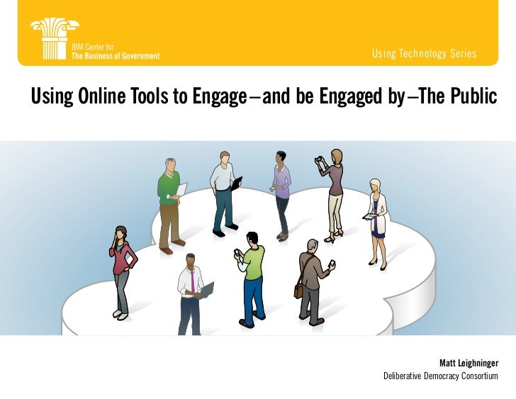 Using Technology SeriesUsing Online Tools to Engage – and be Engaged by –The Public                                       ...