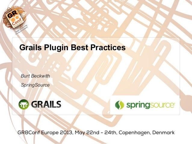 Burt BeckwithSpringSourceGrails Plugin Best Practices