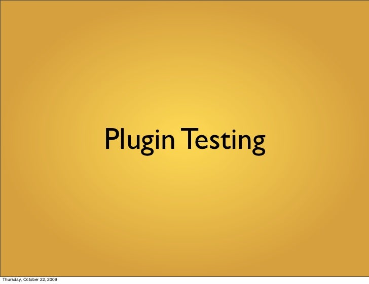 Plugin Testing