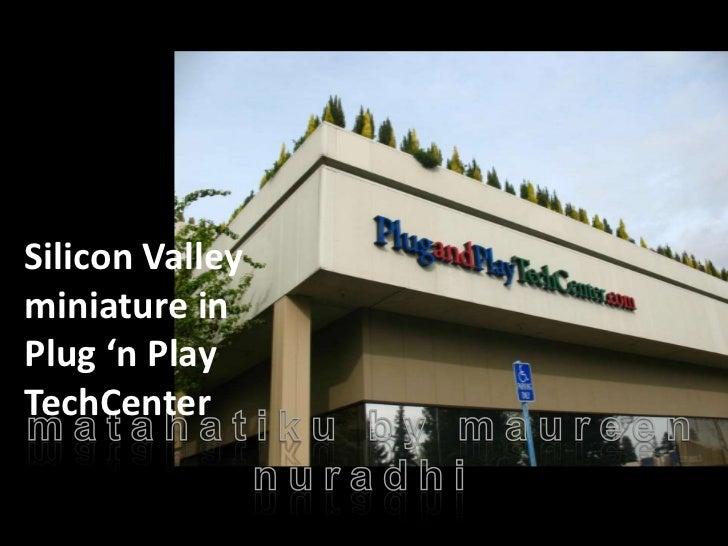 Silicon Valleyminiature inPlug 'n PlayTechCenter
