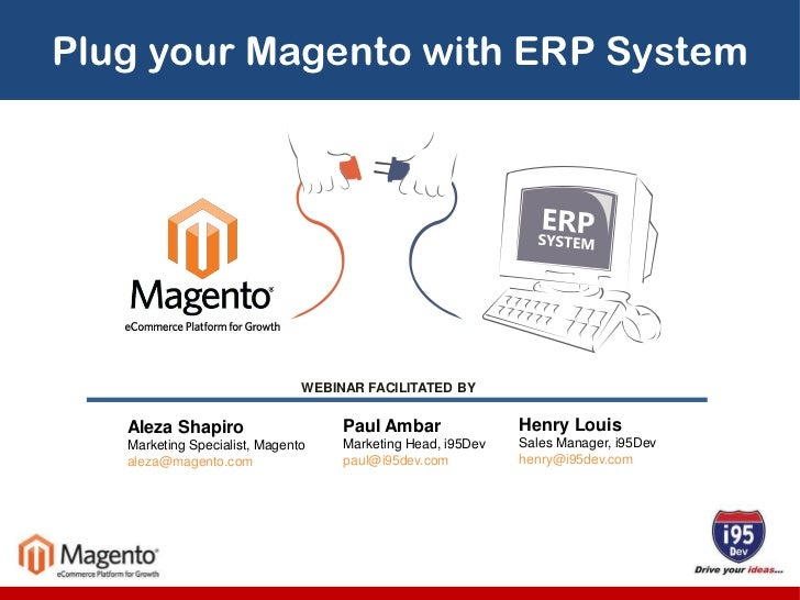 Plug your Magento with ERP System                               WEBINAR FACILITATED BY   Aleza Shapiro                    ...