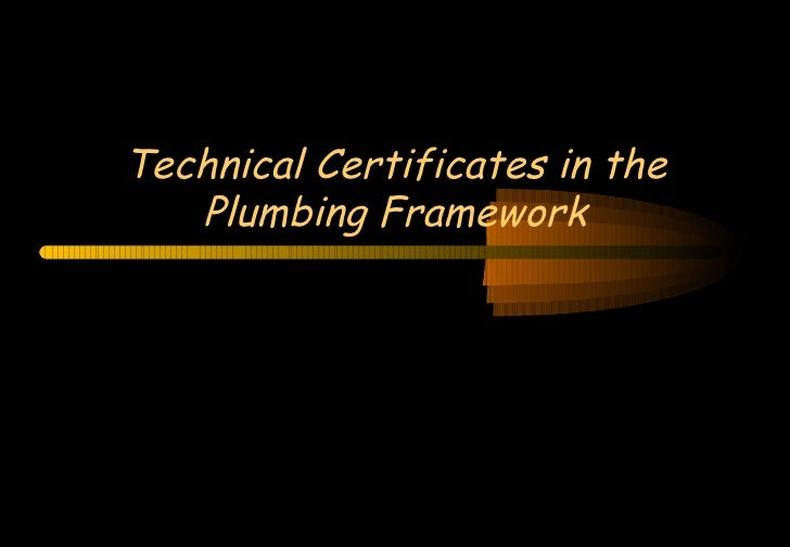 Technical Certificates in the Plumbing Framework