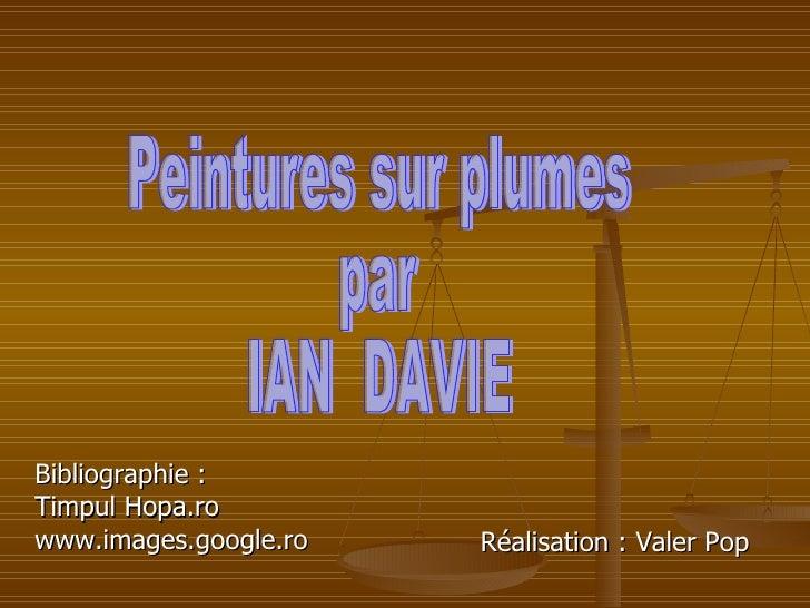 <ul><li>Bibliographie : </li></ul><ul><li>Timpul Hopa.ro </li></ul><ul><li>www.images.google.ro </li></ul><ul><li>Réalisat...