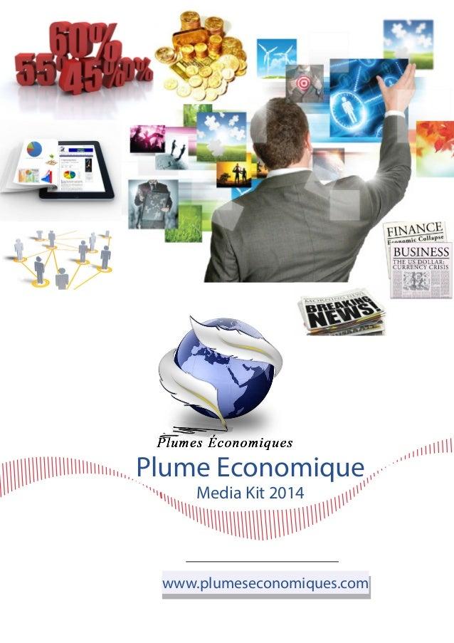 Plume Economique Media Kit 2014  www.plumeseconomiques.com